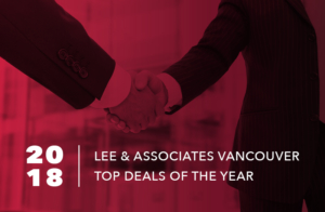 2018 Review: Top Deals Brokered by Lee & Associates Vancouver