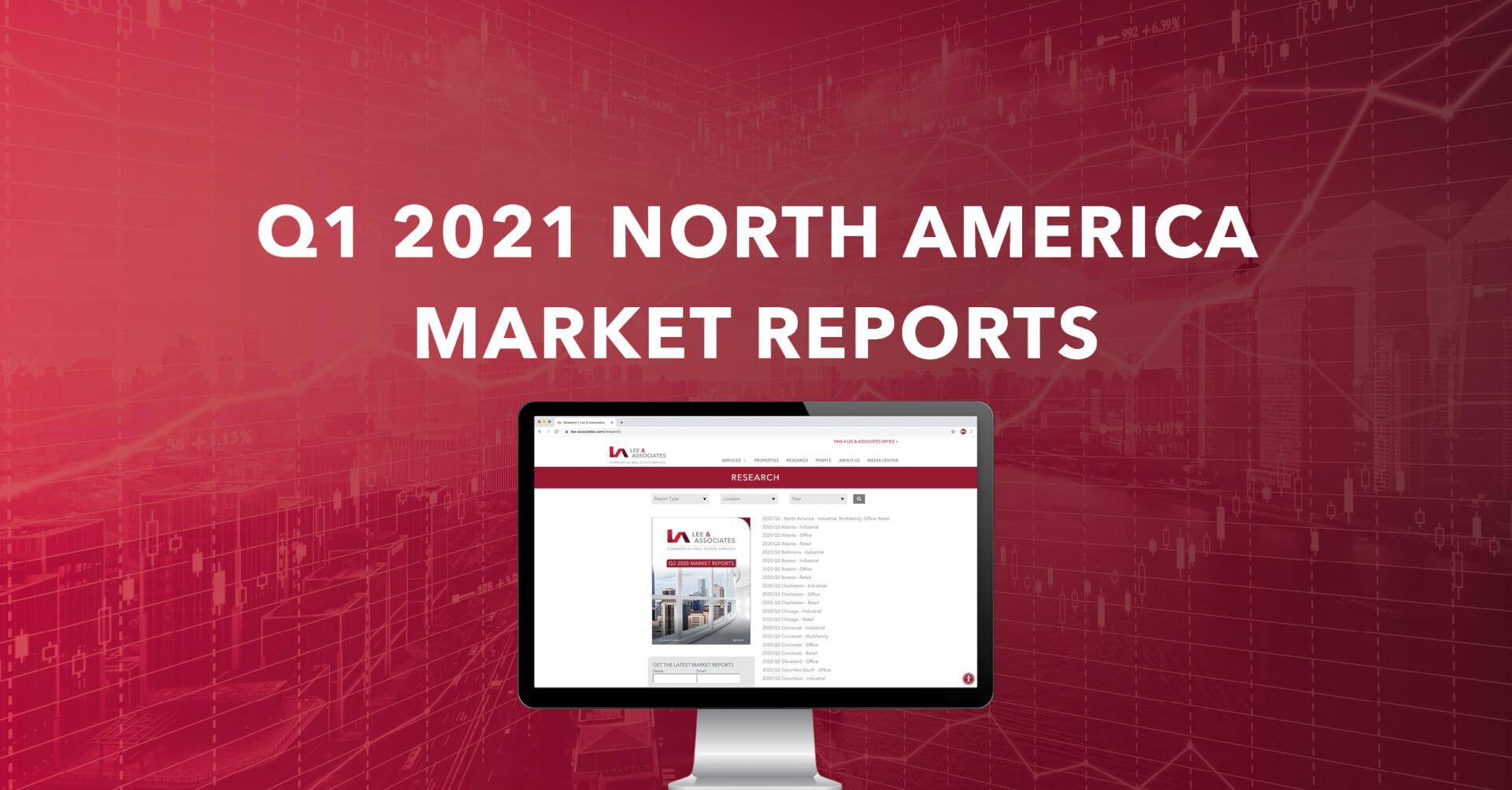 Q1 2021 North America Market Reports Released