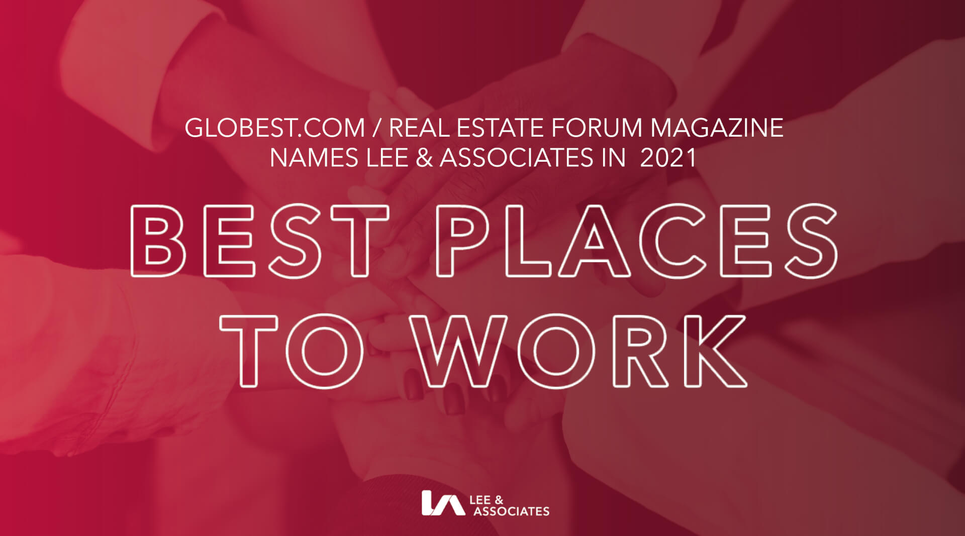 Lee & Associates Named in GlobeSt. 2021 Best Places to Work