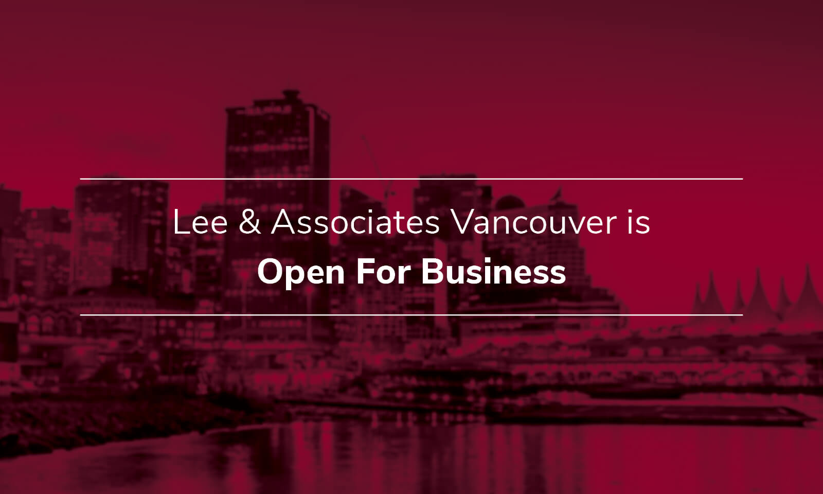 Lee & Associates Vancouver Office Reopens As Phase 2 of BC's Restart Plan Begins